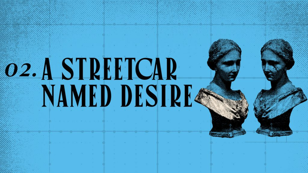 02. A Streetcar Named Desire